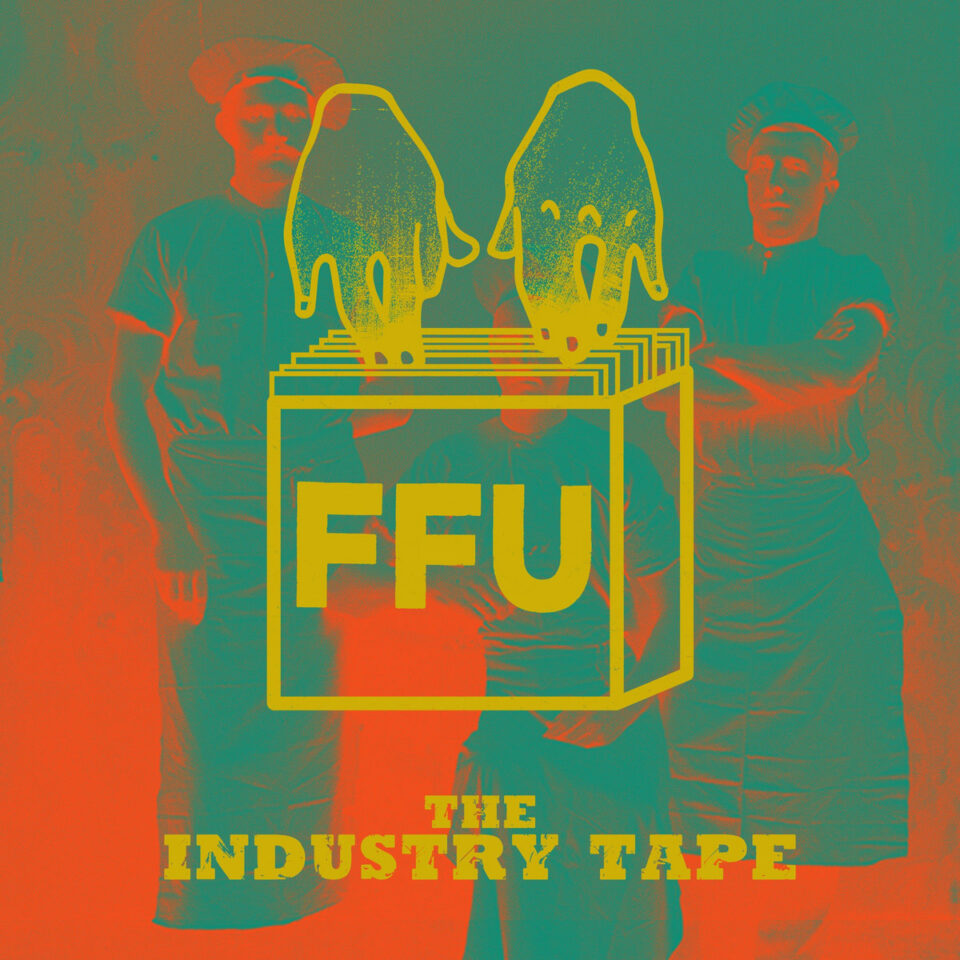 FFU-The Industry Tape