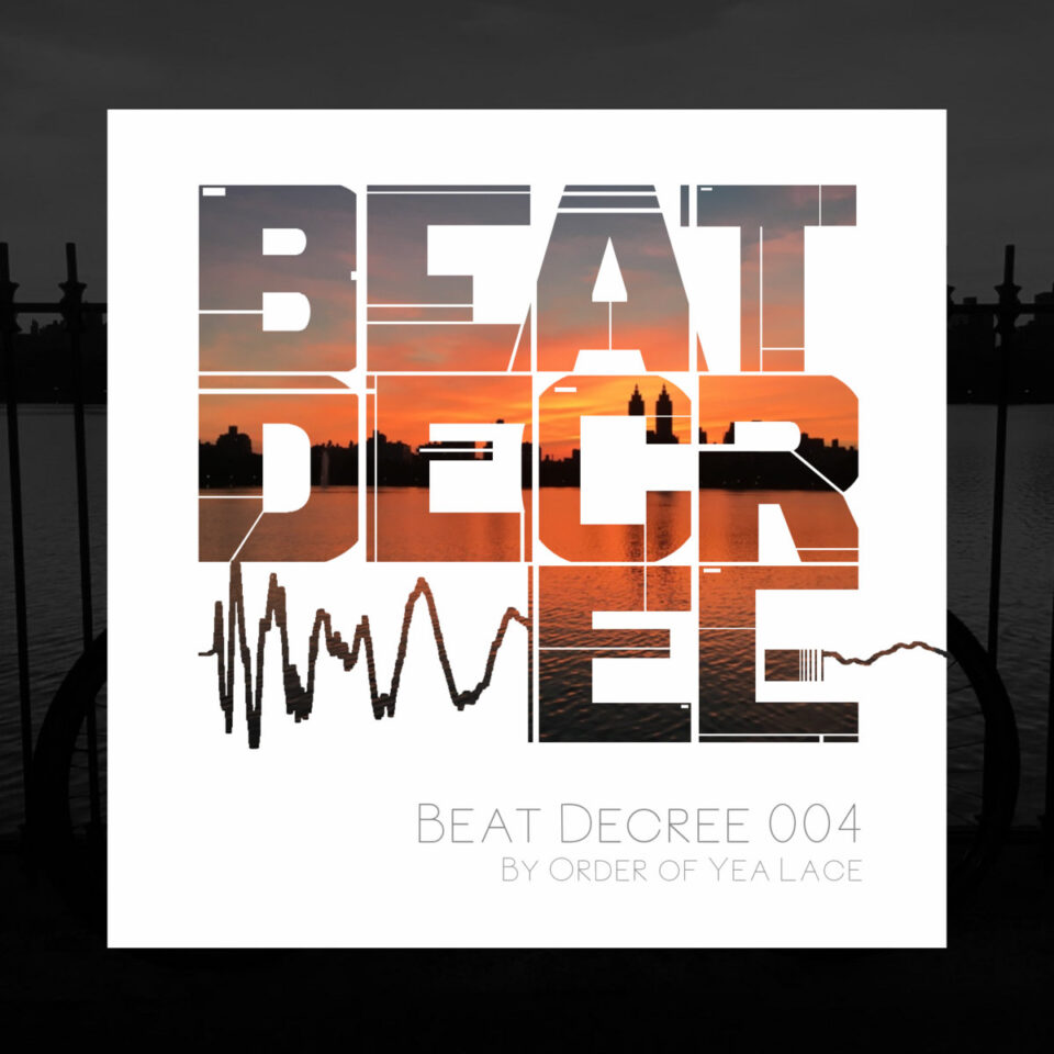 Beat Decree 004 – By Order Of Yea Lace